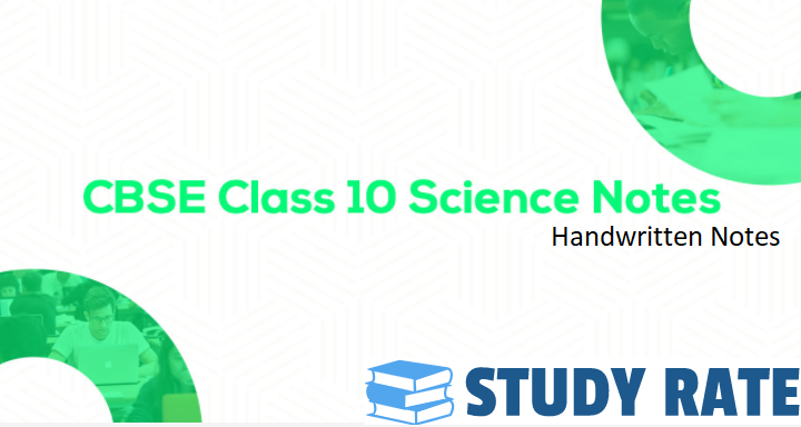 Class 10 Science Handwritten Toppers Notes FREE PDF Download