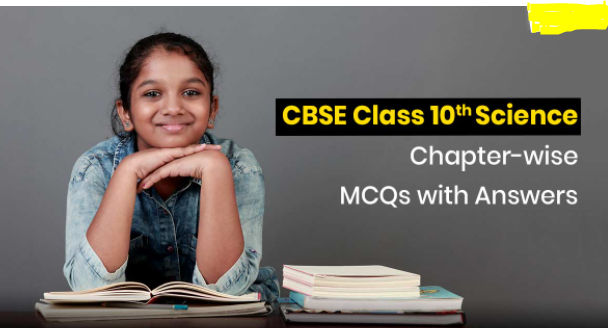 You are currently viewing MCQ Questions for Class 10 Science with Answers PDF Download
